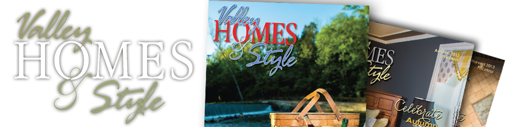 Valley Homes & Style Magazine